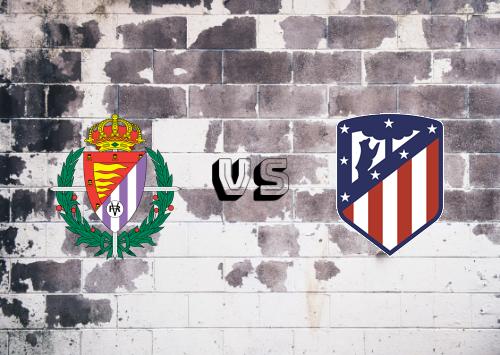 Real Valladolid vs Atlético Madrid  Resumen y Partido Completo