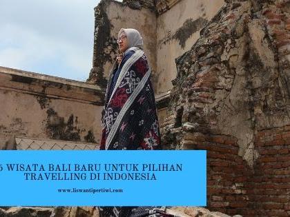 5 Wisata Bali Baru Untuk Pilihan Travelling di Indonesia
