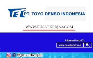 Lowongan Kerja SMK PT Toyo Denso Indonesia Oktober 2020