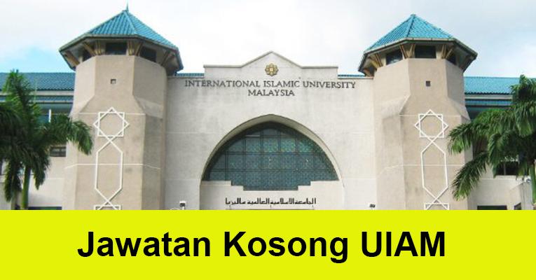 Jawatan Kosong di Universiti Islam Antarabangsa Malaysia UIAM