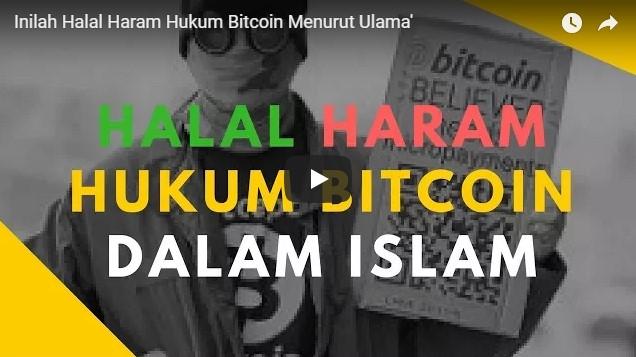 Menilik Transaksi Bitcoin dan Prespektif dalam Islam, Haram atau Halal?