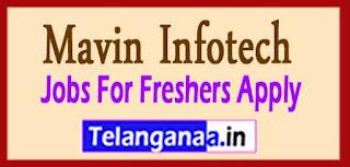 Mavin Infotech Recruitment 2017 Jobs For Freshers Apply