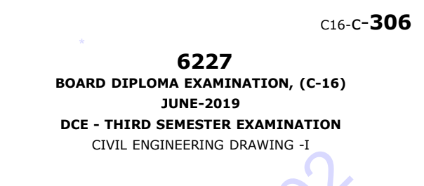 Diploma Previous Question Paper c16 civil 306 Civil Engineering Drawing-1 June 2019