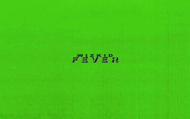 Wizkid – Fever (Prod. Blaq Jerzee) ( DOWNLOAD )
