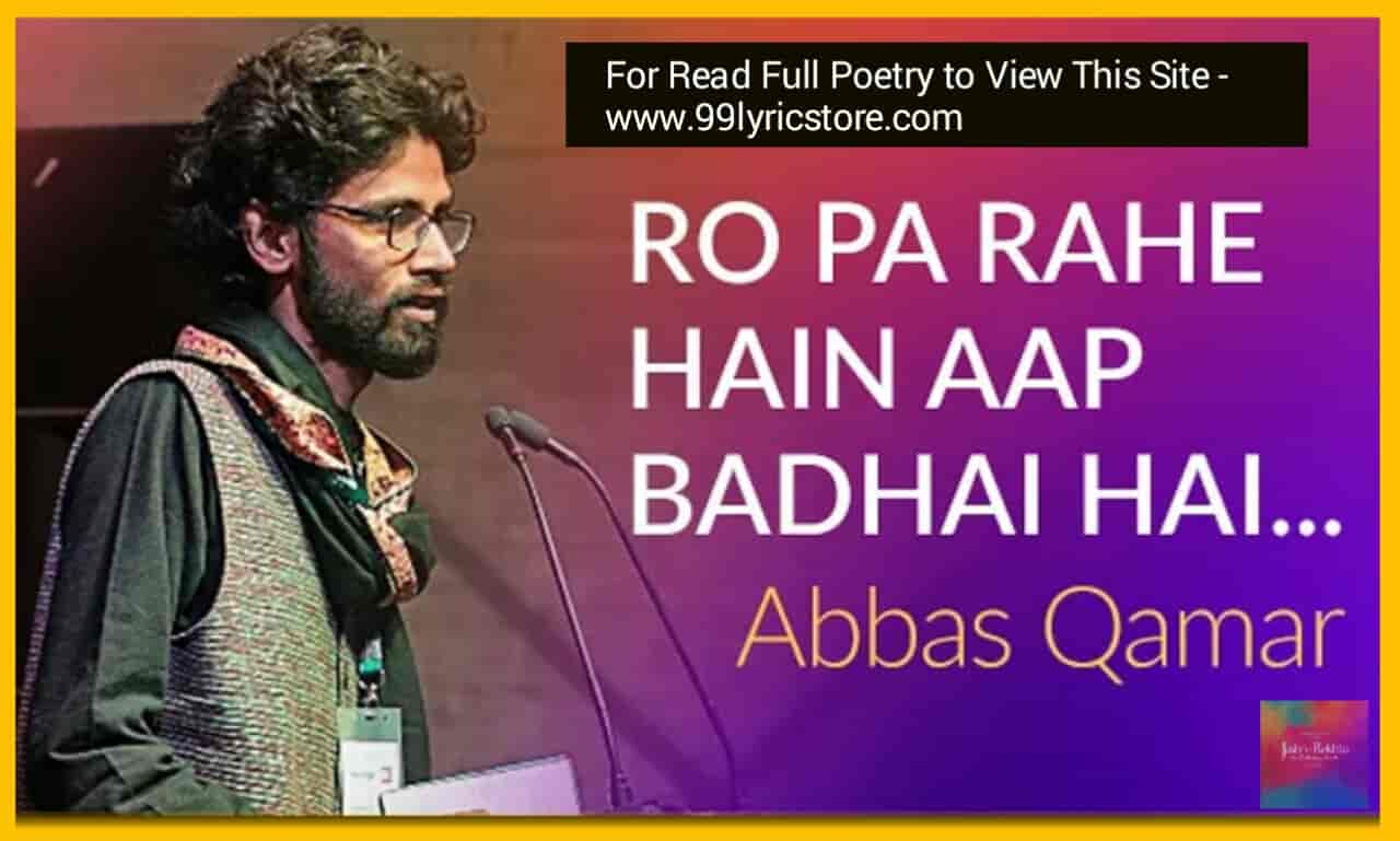 "A Beautiful Shayari ""Ro Pa Rahe Hain Aap Badhai Hai Roiye!"" which is written and Performed by young generation poet Abbas Qamar on the stage of 'Jashn-e-Rekhta'"