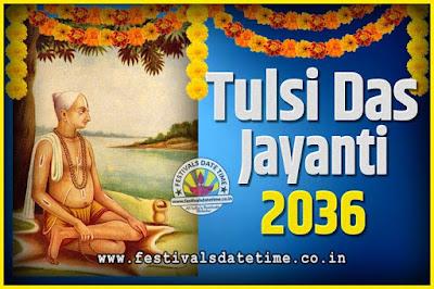 2036 Tulsidas Jayanti Date and Time, 2036 Tulsidas Jayanti  Calendar