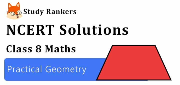 NCERT Solutions for Class 8 Maths Chapter 4 Practical Geometry