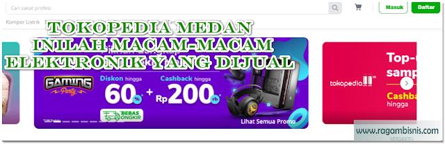 Tokopedia Medan Macam Macam Barang Elektronik Dijual