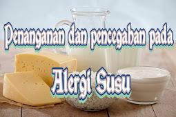 Cara Penanganan dan pencegahan Alergi susu