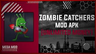 Zombie Catchers MOD APK [UNLIMITED MONEY] Latest (V1.30.12)