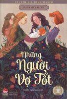 Chuyện Gia Đình March Phần 2: Những Người Vợ Tốt - Louisa May Alcott