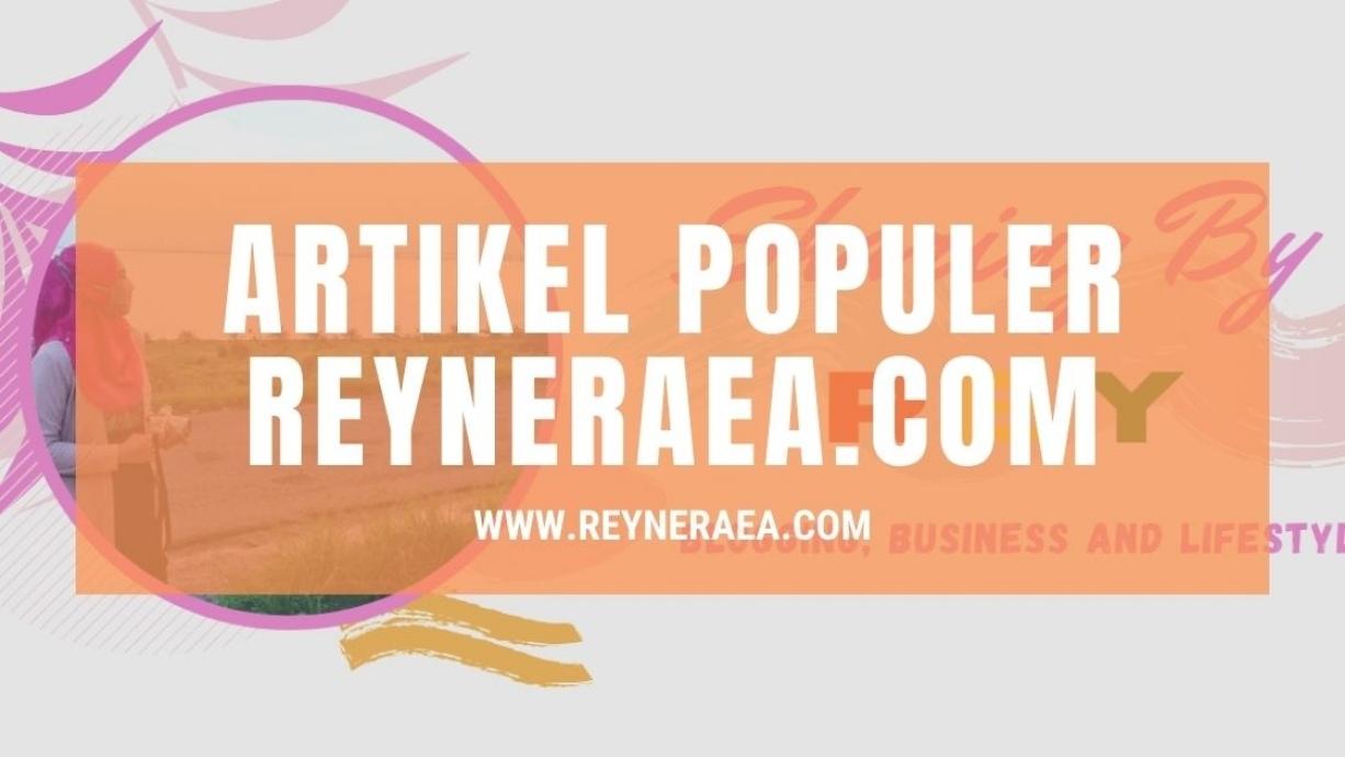 artikel populer di blog reyneraea