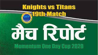 Today Match Prediction Knights vs Titans Momnetum Cup 19th ODI 100% Sure