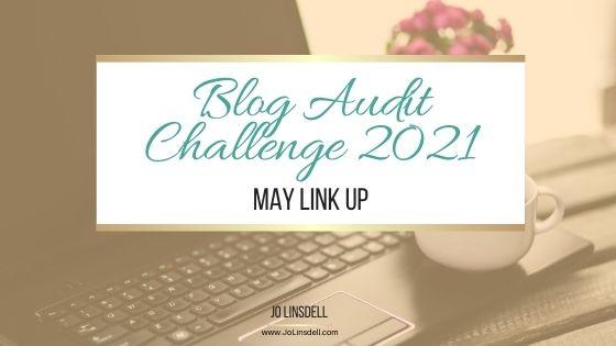Blog Audit Challenge 2021: May Link Up #BlogAuditChallenge2021