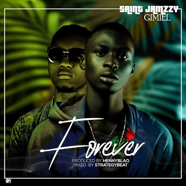 MUSIC: Saint Jamzzy Ft Gimel - Forever (Prod. Hennyblaq)