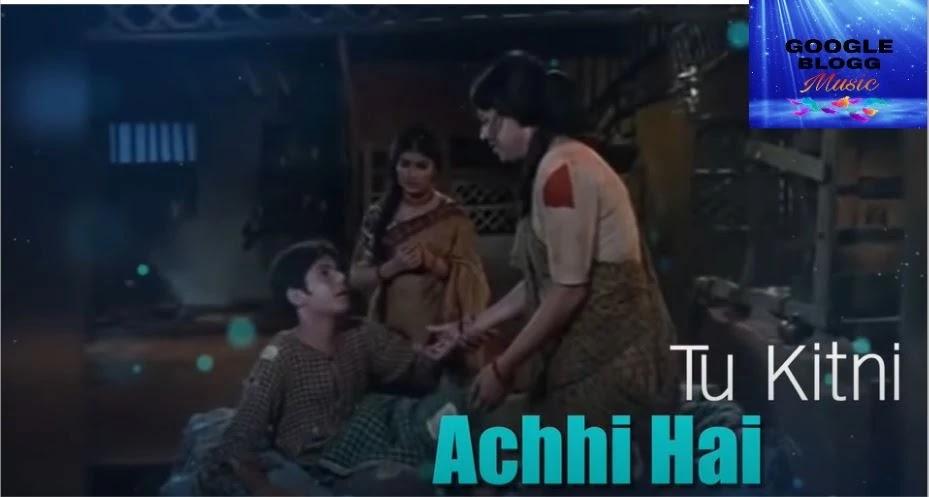 Tu Kitni Achhi Hai Lyrical (तू किटनी अछि है) - Nirupama Roy, Sanjeev Kumar - Lata Mangeshkar - Laxmikant Pyarelal,   Movie: Raja Aur Runk (1968) Singer: Lata Mangeshkar Music: Laxmikant Pyarelal Lyrics: Anand Bakshi Cast: Sanjeev Kumar, Nirupa Roy, Mahesh Kothare Director: Kotayya Pratyagatma        Tu Kitni Achhi Hai - Lata Mangeshkar - Lyrics - In English    (Tu Kitni Achhi Hai, Tu Kitni Bholi Hai  Pyaari Pyaari Hai, O Maa O Maa  O Maa, O Maa) - 2Ke Yeh Jo Duniya Hai, Yeh Ban Hai Kaanton Ka  Tu Phulwaari Hai, O Maa O Maa  O Maa, O MaaDukhne Laagi Hai Maa Teri Aankhiyaan - 2  Mere Liye Jaagi Hai Tu Saari Saari Ratiyaan  Meri Nindiyaan Pe Apni Nindiyaan Bhi  Tune Maari Hai, O Maa O Maa  O Maa, O Maa  Tu Kitni Achhi Hai, Tu Kitni Bholi Hai  Pyaari Pyaari Hai, O Maa O Maa  O Maa, O Maa    Apna Nahin Tujhe Sukh Dukh Koi - 2  Main Muskaaya Tu Muskaayi, Main Roya Tu Royi  Mere Hansne Pe, Mere Rone Pe  Tu Balihaari Hai, O Maa O Maa  O Maa, O Maa    Maa Bachon Ki Jaan Hoti Hai - 2  Voh Hote Hai Kismat Waale Jinke Maa Hoti Hai  Kitni Sundar Hai, Kitni Sheetal Hai  Nyaari Nyaari Hai, O Maa O Maa  O Maa, O MaaTu Kitni Achhi Hai, Tu Kitni Bholi Hai  Pyaari Pyaari Hai, O Maa O Maa   O Maa, O Maa      तू किटनी अछि है - लता मंगेशकर - गीत - हिंदी में    तू कितनी अच्छी है  तू कितनी भोली है  प्यारी-प्यारी है  ओ माँ, ओ माँ  ओ माँ, ओ माँ    तू कितनी अच्छी है  तू कितनी भोली है  प्यारी-प्यारी है  ओ माँ, ओ माँ  ओ माँ, ओ माँ    के ये जो दुनिया है  ये बन है काँटों का  तू फुलवारी है  ओ माँ, ओ माँ  ओ माँ, ओ माँ    दुखन लागी है माँ तेरी अखियाँ  दुखन लागी है माँ तेरी अखियाँ  मेरे लिए जागी है तू सारी-सारी रतियाँ  मेरी निंदियाँ पे अपनी निंदियाँ भी तूने वारी है  ओ माँ, ओ माँ  ओ माँ, ओ माँ    तू कितनी अच्छी है  तू कितनी भोली है  प्यारी-प्यारी है  ओ माँ, ओ माँ  ओ माँ, ओ माँ    अपना नहीं तुझे सुख-दुख कोई  अपना नहीं तुझे सुख-दुख कोई  मैं मुस्काया तू मुस्काई, मैं रोया तू रोई  मेरे हँसने पे, मेरे रोने पे तू बलिहारी है  ओ माँ, ओ माँ  ओ माँ, ओ माँ    माँ बच्चों की जाँ होती है  माँ बच्चों की जाँ होती है  