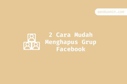 2 Cara Mudah Menghapus Grup Facebook