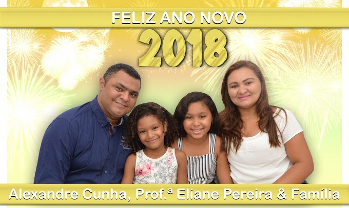 Feliz Ano Novo! Alexandre Cunha, Professora Eliane Pereira & Família