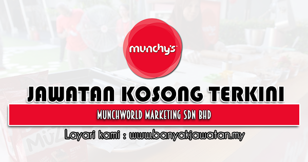 Jawatan Kosong 2021 di MunchWorld Marketing Sdn Bhd
