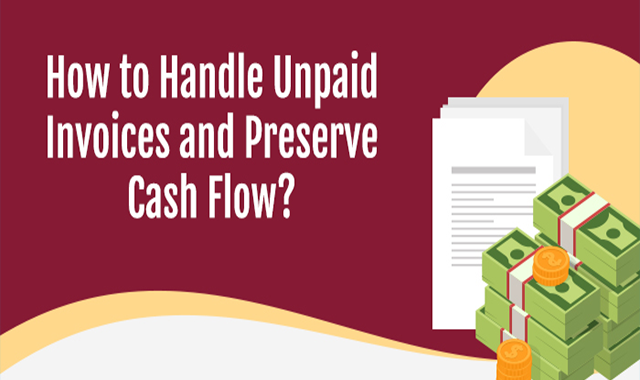 How to Handle Unpaid Invoices and Preserve Cash Flow? #infographic