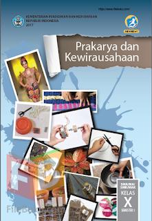 Prakarya dan Kewirausahaan Buku Siswa Kelas 10/X Kurikulum 2013 Revisi 2017
