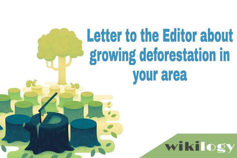 Letter to the Editor about growing deforestation in your area