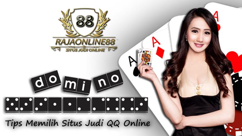 Tips Dalam Memilih Situs Judi QQ Online Terpercaya