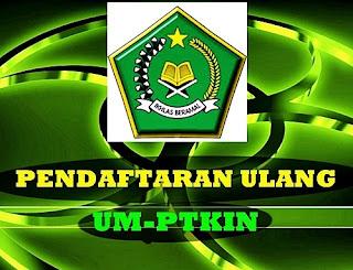 http://www.pendaftaranonline.web.id/2015/07/pendaftaran-ulang-um-ptkin.html