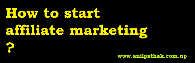 How to start affiliate marketing ?