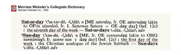 Merriam Webster's Collegiate Dictionary - Saturday and Sunday