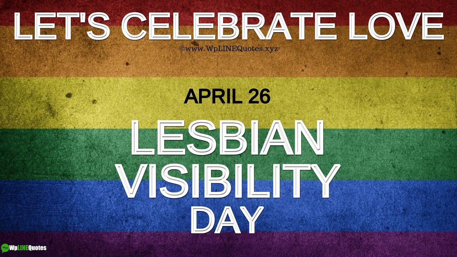 Lesbian Visibility Day-Week Quotes, History, Images, Pictures, Photos, Wallpaper
