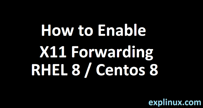How To Enable X11 Forwarding in RHEL 8 / Centos 8