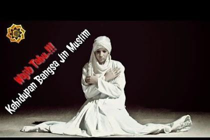 Misteri Kehidupan Bangsa Jin Muslim