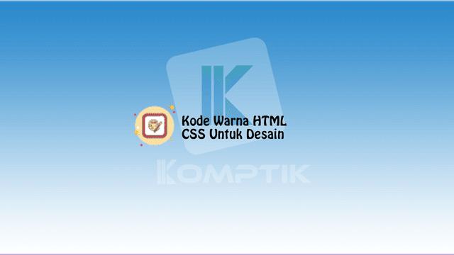 Kode Warna HTML/ CSS Untuk Desain