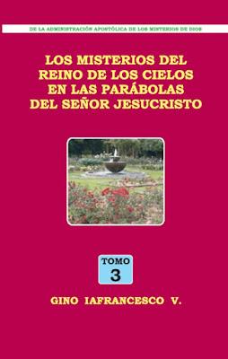 Gino Iafrancesco V.-Los Misterios Del Reino De Los Cielos En Las Parábolas Del Señor Jesucristo-Tomo 3-