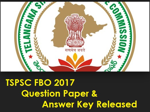 TSPSC FBO Exam Cut-off Marks 2017 Question Paper Set Wise & Answer