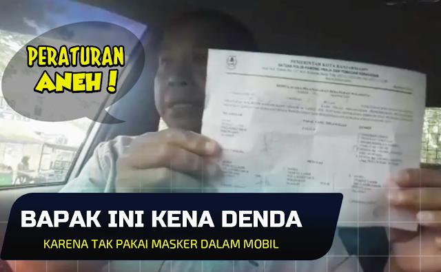 Didenda Rp100 Ribu Karena Tak Pakai Masker Padahal Sendirian di Mobil, Bapak Ini Curhat