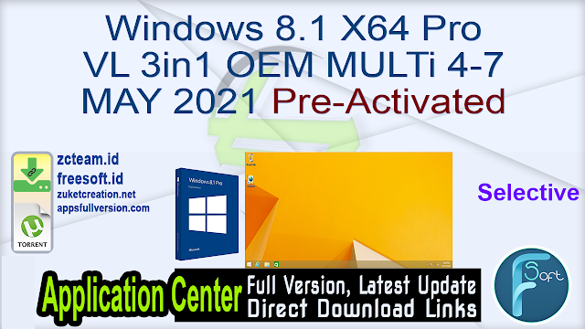 Windows 8.1 x64 Pro VL 3in1 OEM MULTi 4-7 MAY 2021 Selective Pre-Activated_ ZcTeam.id