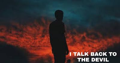 Talk back to the devil