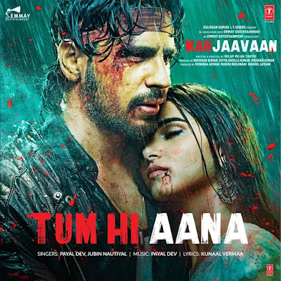 Tum Hi Aana Lyrics - Marjaavaan   Jubin Nautiyal