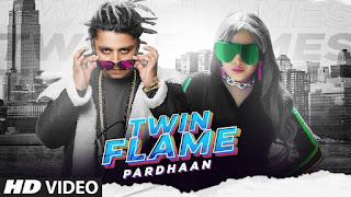 ट्विन फ्लेम Twin Flame Lyrics in Hindi - Pardhaan