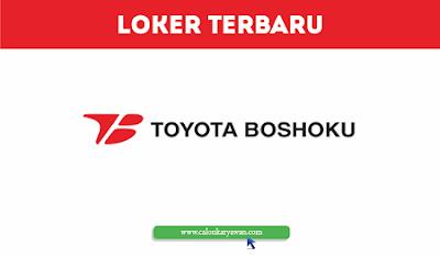 Lowongan Kerja PT. Toyota Boshoku Indonesia 2020