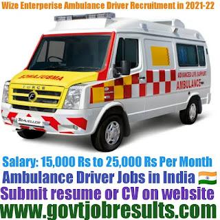 Wize Enterprises Ambulance Driver Recruitment 2021-22