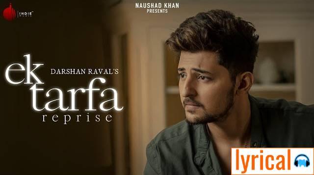 EK Tarfa Reprise Lyrics in English– Darshan Raval