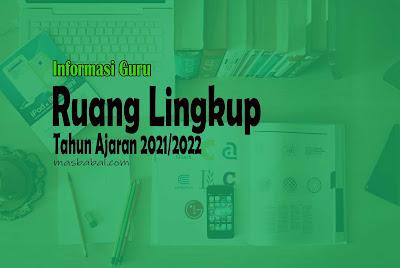 Ruang Lingkup Pembelajaran Tahun Ajaran 2021/2022 untuk Guru