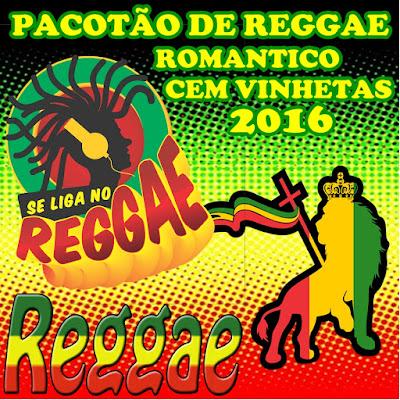 PACOTÃO DE REGGAE ROMANTICO  CEM VINHETAS 04/2016