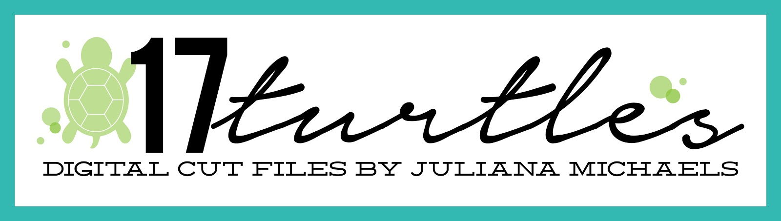 17turtles Etsy Shop - Digital Cut Files by Juliana Michaels