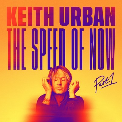 Keith Urban - THE SPEED OF NOW, Pt. 1 (2020) - Album Download, Itunes Cover, Official Cover, Album CD Cover Art, Tracklist, 320KBPS, Zip album
