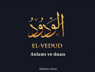El-Vedûd (Ya-Vedud) duası