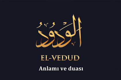 (El-Vedûd ) Ya Vedud İsminin Anlamı ve Duası